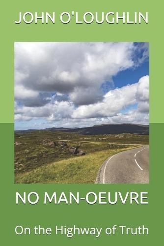 No Man-Oeuvre: On the HighwayofTruth