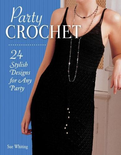 Party Crochet: 24 Stylish Designs forAnyParty