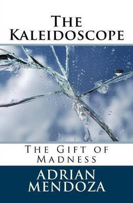 The Kaleidoscope: The GiftofMadness