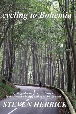 cycling to Bohemia: a cycling adventure across Europe