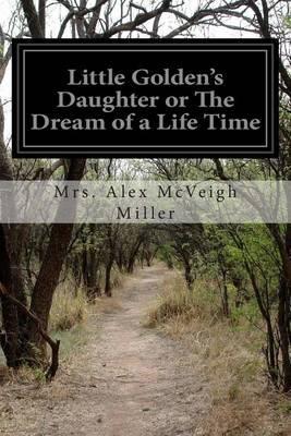 Little Golden's Daughter or The Dream of aLifeTime