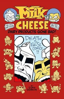 Milk And Cheese: Dairy ProductsGoneBad
