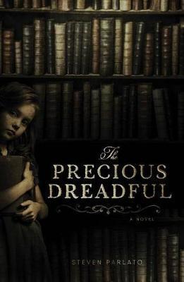 The Precious Dreadful:ANovel