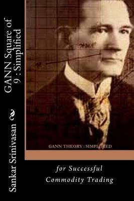 Gann Square of 9: Simplified: For Profitable Trading by Sankar Srinivasan
