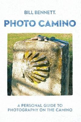 Photo Camino: A Personal Guide to Photography ontheCamino