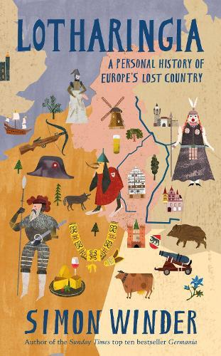 Lotharingia: A Personal History of Europe'sLostCountry