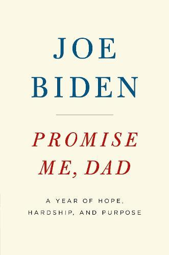 Promise Me, Dad: A Year of Hope, Hardship,andPurpose
