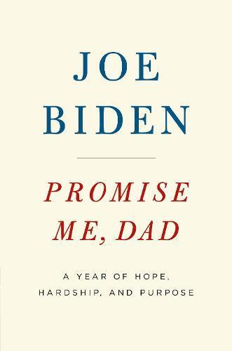 Promise Me, Dad: The heartbreaking story of Joe Biden's mostdifficultyear