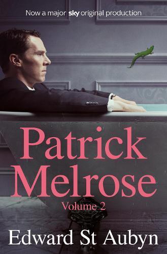 Patrick Melrose Volume 2: Mother's Milk andAtLast