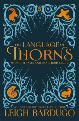 The Language of Thorns: Midnight Tales andDangerousMagic