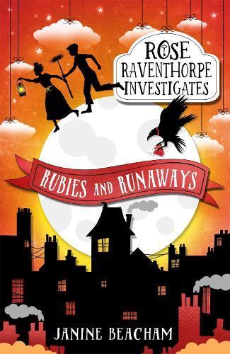 Rose Raventhorpe Investigates: Rubies and Runaways: Book 2