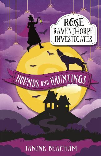 Hounds and Hauntings (Rose Raventhorpe Investigates,Book3)