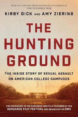 The Hunting Ground: The Inside Story of Sexual Assault on AmericanCollegeCampuses