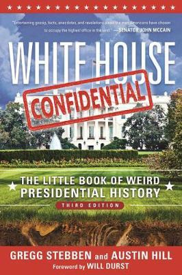 White House Confidential: The Little Book of WeirdPresidentialHistory