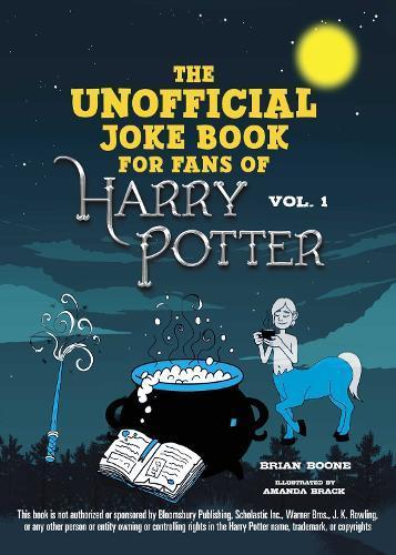 The Unofficial Harry Potter Joke Book: Great GuffawsforGryffindor