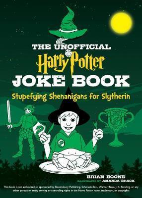 The Unofficial Harry Potter Joke Book: Stupefying ShenanigansforSlytherin