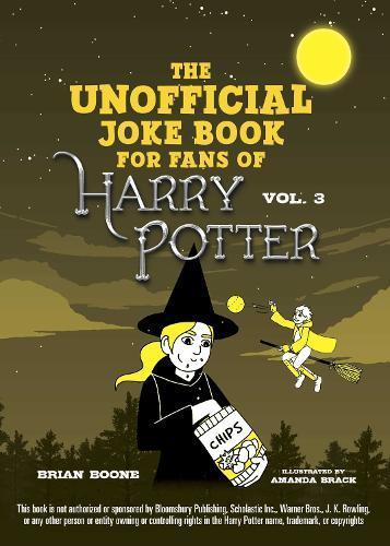 The Unofficial Harry Potter Joke Book: Howling HilarityforHufflepuff