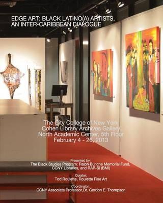 Edge Art: Black Latino(a) Artists, An Inter Caribbean Dialogue