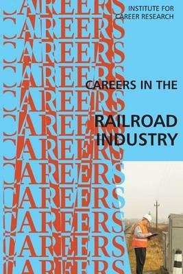 Careers in theRailroadIndustry