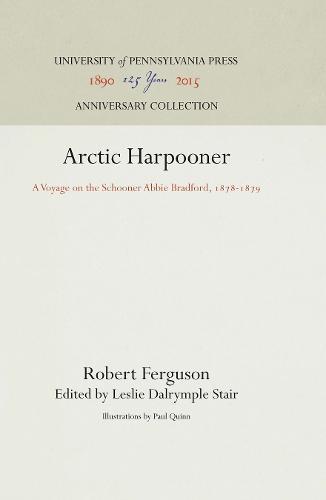 Arctic Harpooner: A Voyage on the Schooner AbbieBradford,1878-1879