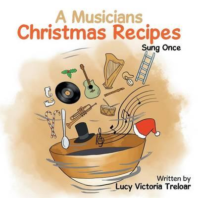 A Musician's Christmas Recipes:SungOnce
