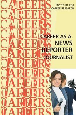 Career as a NewsReporter:Journalist