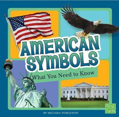 American Symbols: What You Need to Know(FactFiles)