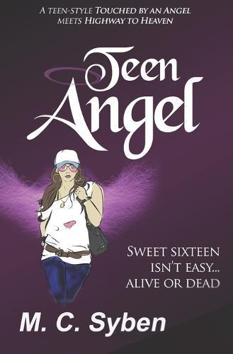 Teen Angel: Rebirth, Survival, Wearing Skin by M C Syben