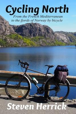 Cycling North: from the French Mediterranean to the fjords of Norwaybybicycle