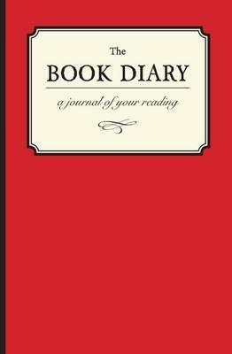 The Book Diary: A Journal of Your Reading