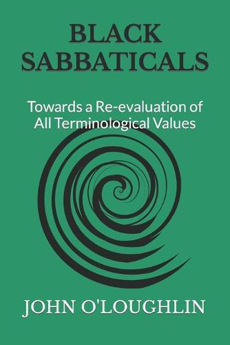 Black Sabbaticals: Towards a Re-Evaluation of All Terminological Values
