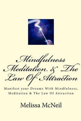 Mindfulness, Meditation & the Law of Attraction