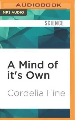 A Mind of it's Own: How Your Brain DistortsandDeceives