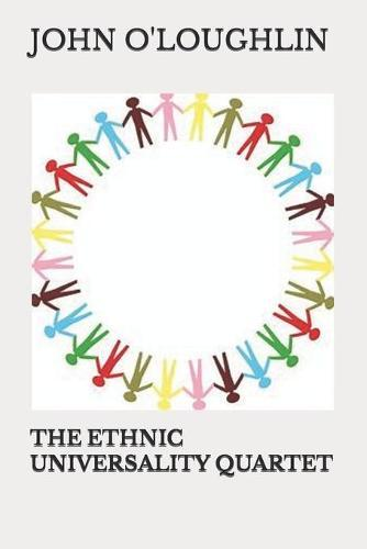 The EthnicUniversalityQuartet
