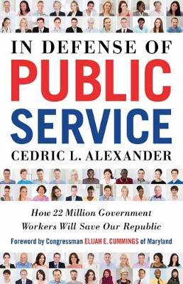 In Defense of Public Service: How 22 Million Government Workers Will Save our Republic