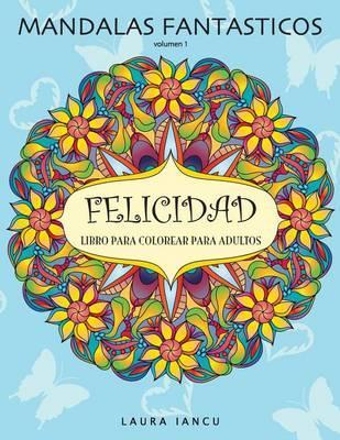 Mandalas Fantasticos: Libro Para Colorear Para Adultos: Descubre ...