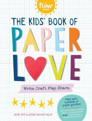 The Kids' Book of Paper Love: Write. Craft. Play. Share.