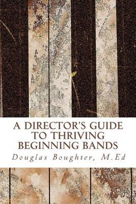 The Director's Guide To ThrivingBeginningBands