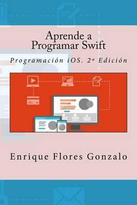 Aprende a Programar Swift: Programacion iOS.2aEdicion