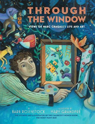 Through the Window: Views of Marc Chagall's LifeandArt