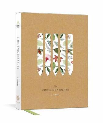 The Mindful Gardener: A Journal