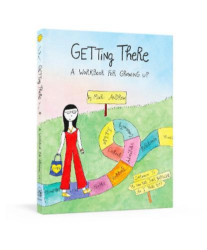 Getting There: A Guidebook for Growing Up