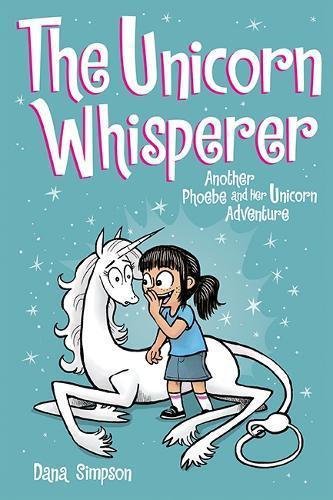 The Unicorn Whisperer (Phoebe and Her Unicorn, Book 10)