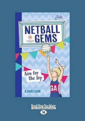 Aim for the Top: Netball Gems 5