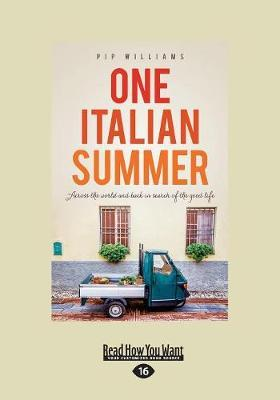 One Italian Summer: Across the world and back in search of thegoodlife