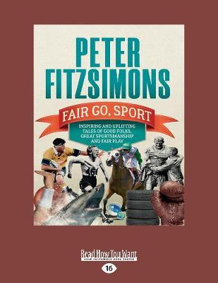 Fair Go, Sport: Inspiring and uplifting tales of the good folks, great sportsmanship andfairplay