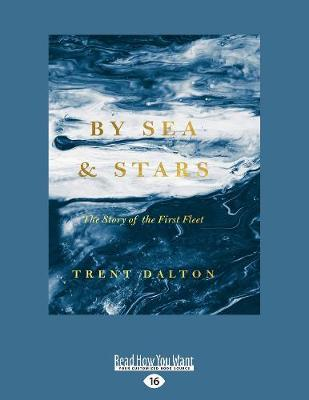 By Sea and Stars: The Story of the First Fleet