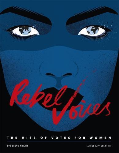 Rebel Voices: The Rise of VotesforWomen