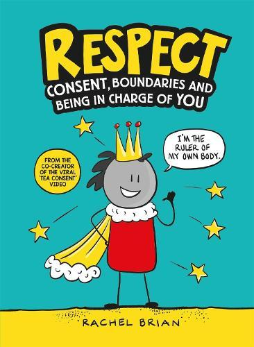 Respect: Consent, Boundaries and Being in ChargeofYOU