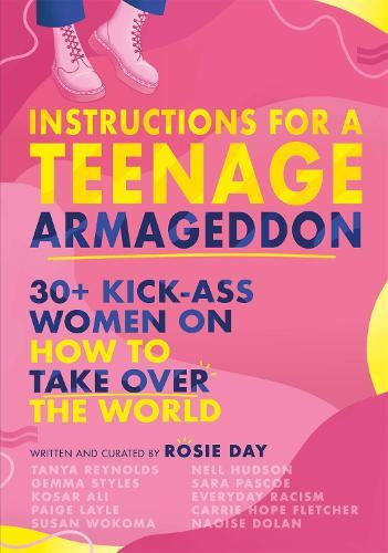 Instructions for a Teenage Armageddon: 30+ kick-ass women on how to take over the world